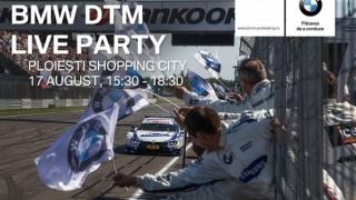 BMW DTM LIVE PARTY - la Ploiesti Shopping City
